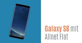 Samsung Galaxy S8 mit Allnet Flat