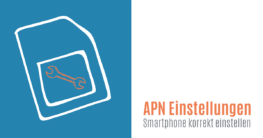 APN Einstellungen – So stellen Sie ihr Smartphone korrekt ein