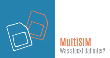 Die Multi-SIM - was steckt dahinter?